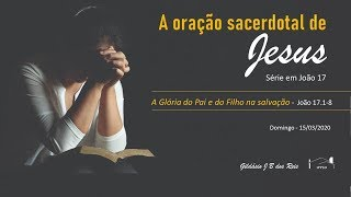 I. P. Pq. São Domingos -15/03/2020 - A Glória do Pai e do Filho na salvação