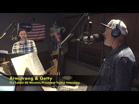 Armstrong and Getty - Jack is Torqued by the 60 Minutes/Trump Interview
