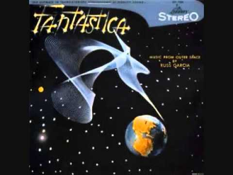 """""""Fantastica Music From Outer Space"""" (Usa, 1959) de Russell Garcia"""