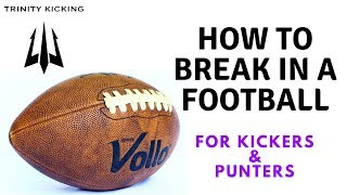 How to Break in a Football for Kickers