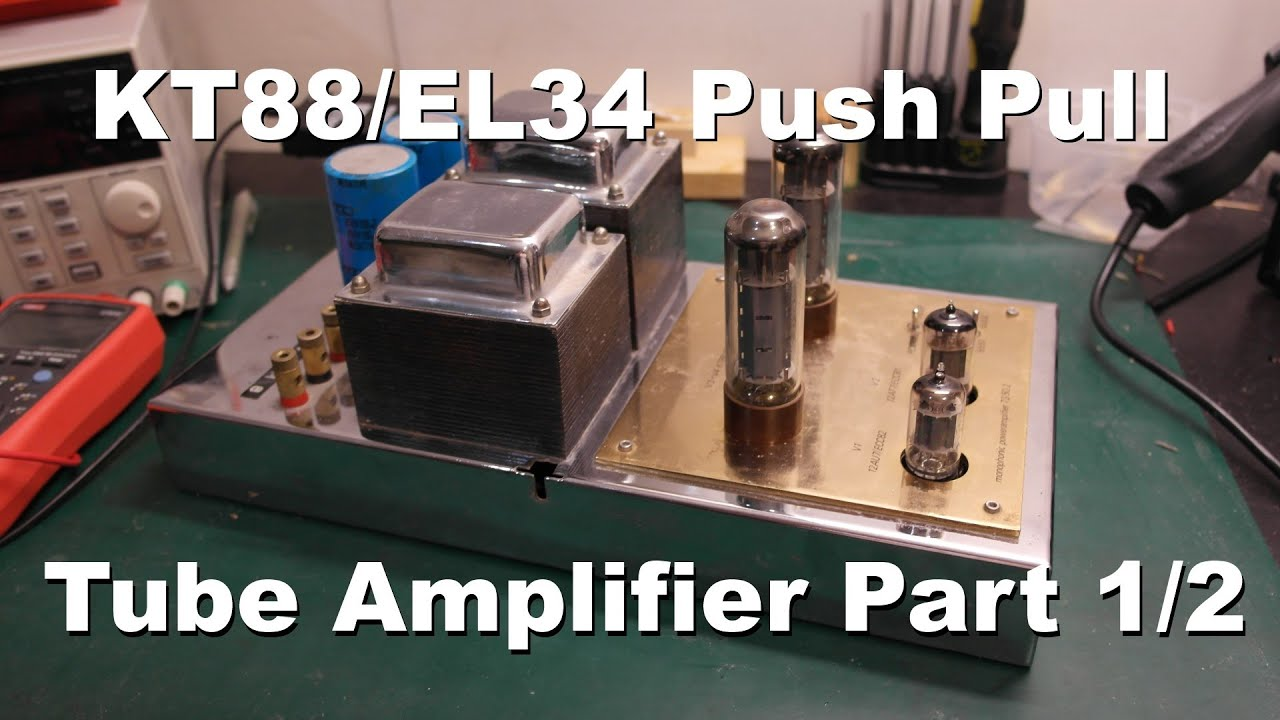 KT88/EL34 Push Pull Tube Amplifier on The Bench Part 1