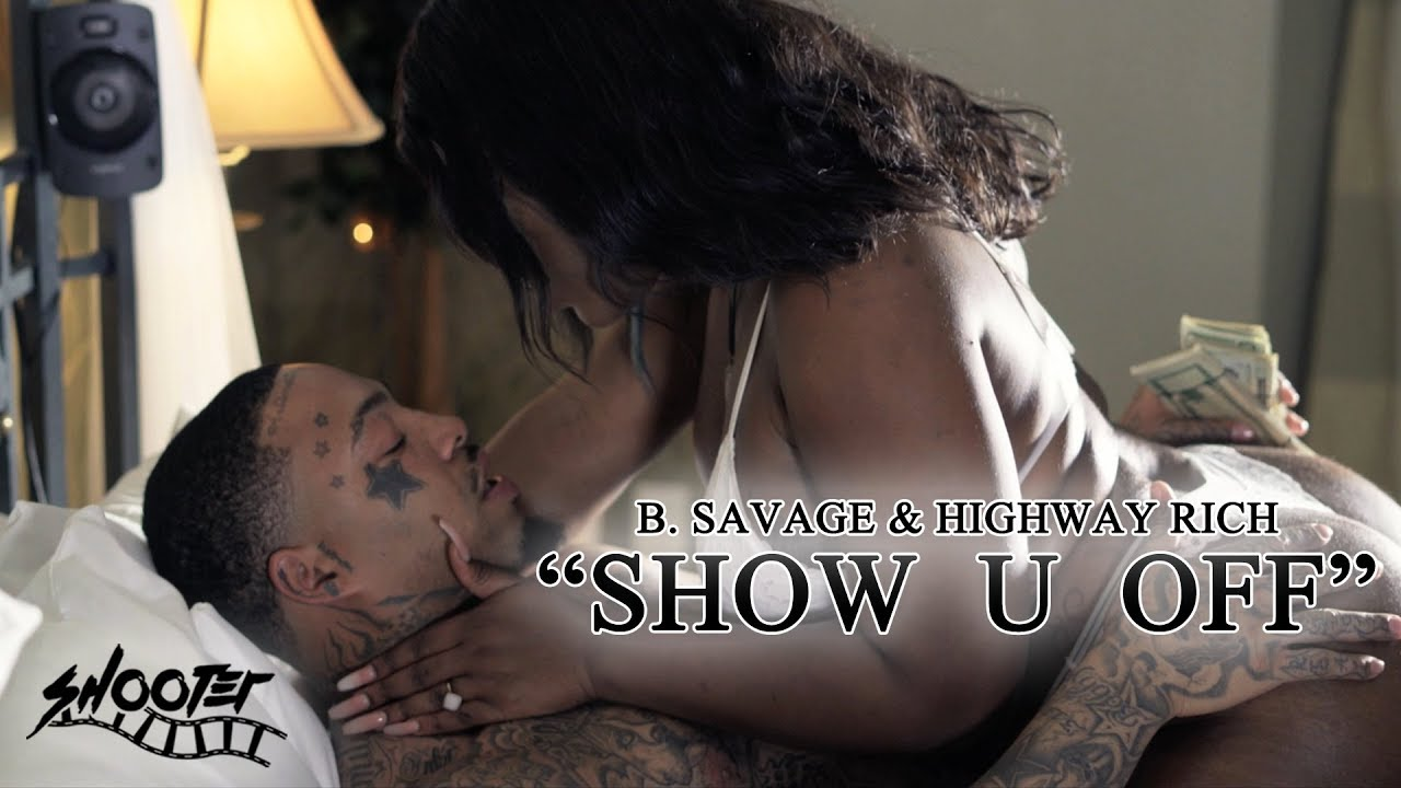 """Download B. Savage """"Show U Off"""" feat. Highway Rich (Official Music Video)"""