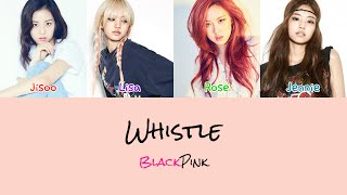 Blackpink -  휘파람  Whistle Color Coded  Han|rom|eng Lyrics