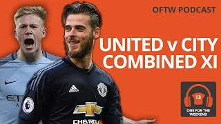 MAN UNITED VS MAN CITY COMBINED XI | FT STEPHEN HOWSON (FULLTIMEDEVILS) ONE FOR THE WEEKEND PODCAST