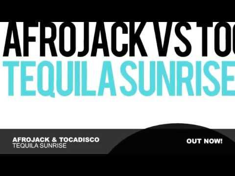 Afrojack & Tocadisco   Tequila Sunrise Original Mix