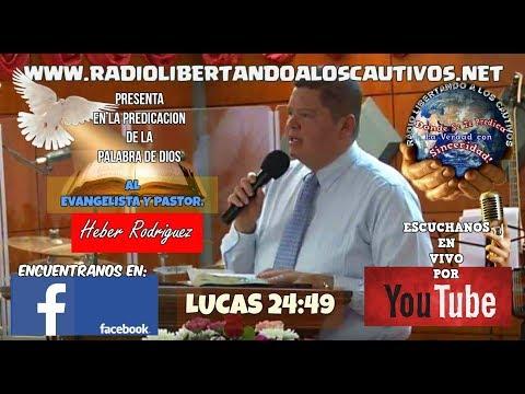 PREDICACION DEL PASTOR, HEBER RODRIGUEZ ~ LUCAS 24:49