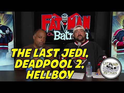 THE LAST JEDI, DEADPOOL 2, HELLBOY