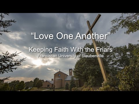 """""""Love One Another""""   Keeping Faith With the Friars"""
