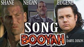 Negan, Shane, Eugene ft. Daryl Dixon - BOOYAH
