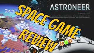 Astroneer REVIEW - December 2016 [SPACE GAMES]