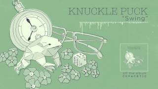 Knuckle Puck - Swing