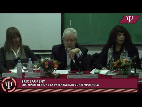"""Eric Laurent: """"Los Niños de Hoy y la Parentalidad Contemporánea"""" 18-05-2018"""