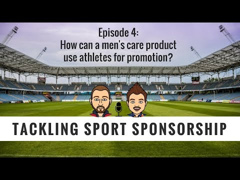 Tackling Sport Sponsorship #4 - How can a men's care product use athletes for promotion?