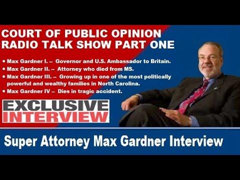 Super Attorney Max Gardner Part One Interview