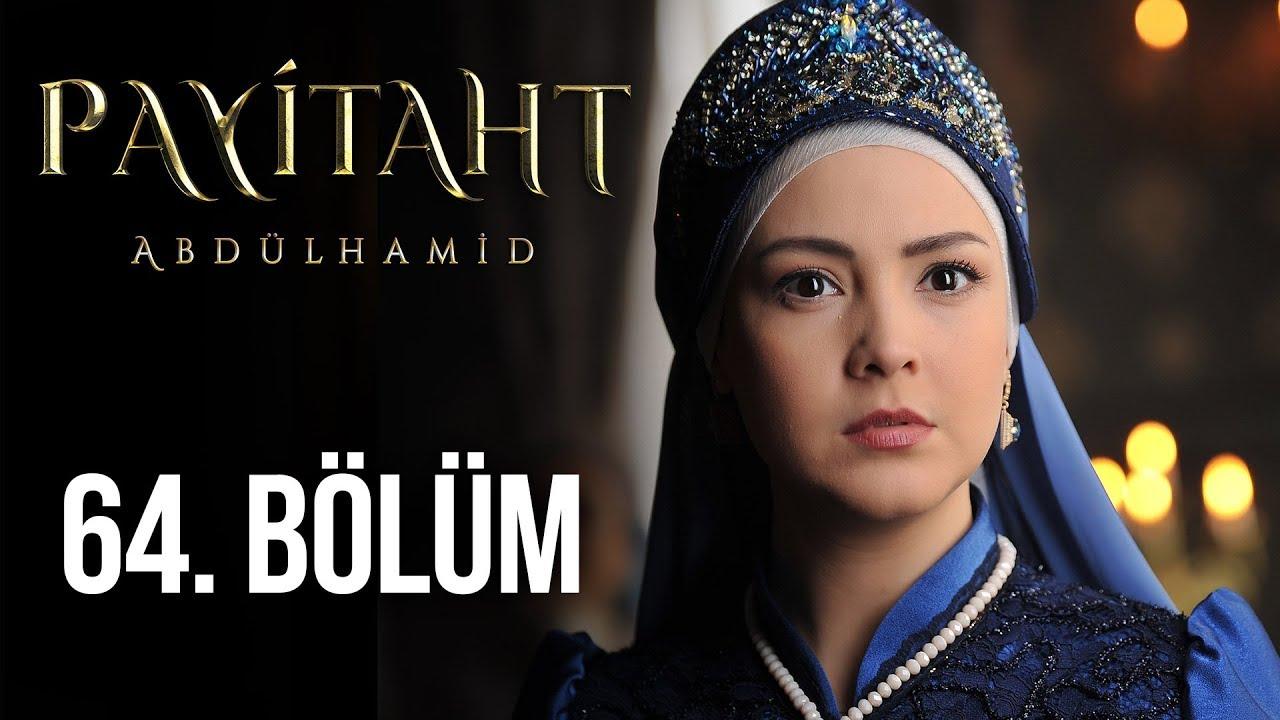 Payitaht Abdülhamid 64. Bölüm (HD)
