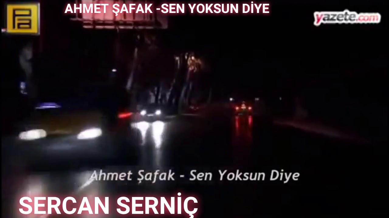 Download AHMET ŞAFAK-SEN YOKSUN DİYE(SERCAN SERNİÇ)