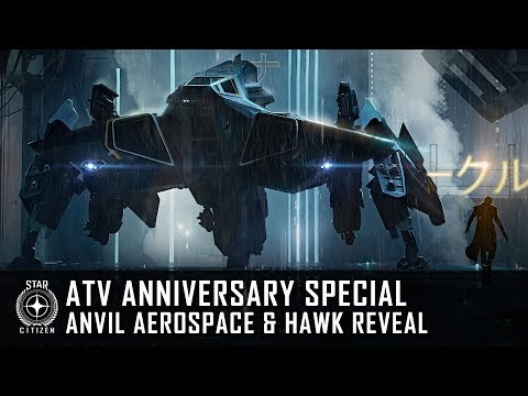 Star Citizen: ATV Anniversary Special - Anvil Aerospace & Hawk Reveal