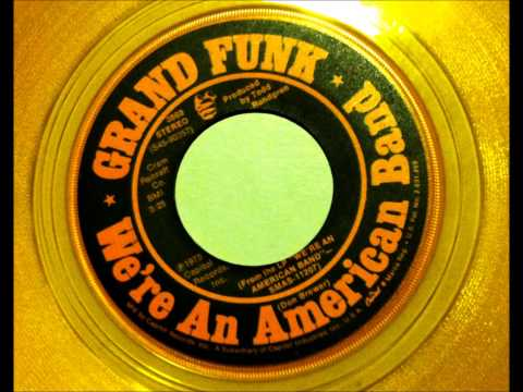 Grand Funk Railroad , We're An American Band , 1973 45RPM