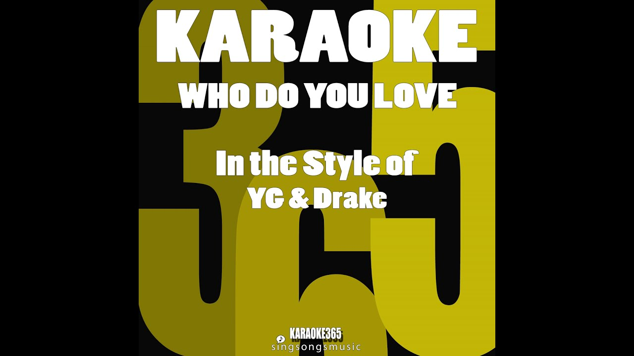 Who do you love yg karaoke machine