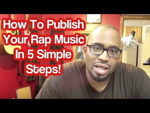 How To Publish Your Rap Music In 5 Simple Steps