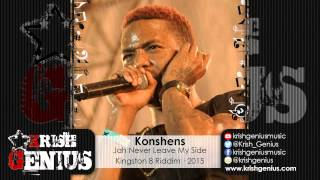 Konshens - Jah Never Leave My Side [Kingston 8 Riddim] January 2015
