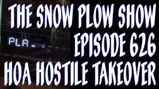 The Snow Plow Show 626 - HoA Hostile Takeover