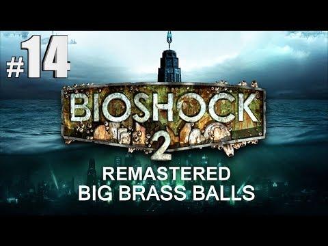 Bioshock 2 Remastered Eleanor - Big Brass Balls Walkthrough Part 14