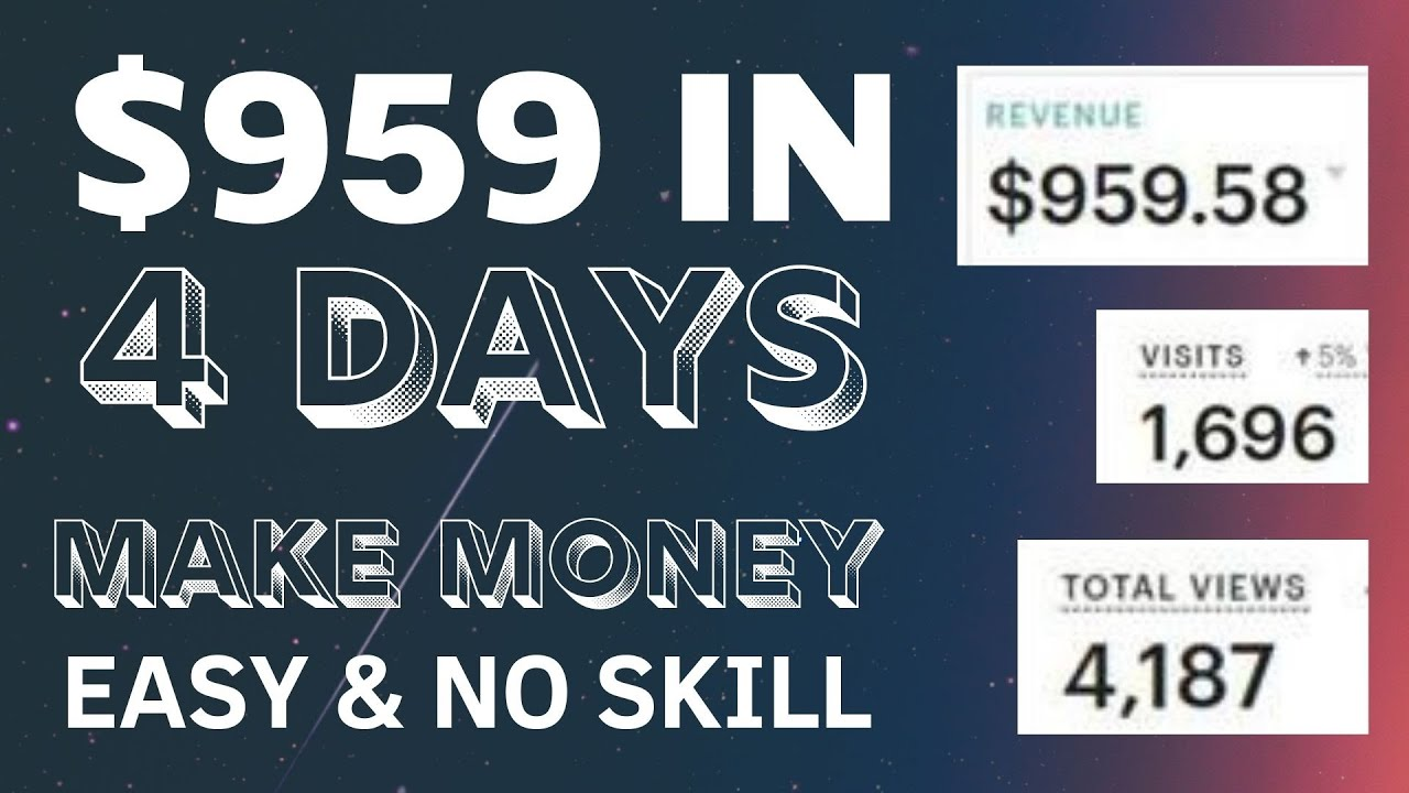 Download (Free) $959 IN 4 DAYS  | Easiest Way To Make Money Online (2021)