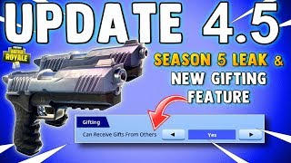 NEW GIFTING FEATURE - SEASON 5 MAP LEAK & FORTNITE UPDATE 4.5 PATCH NOTES - Fortnite Battle Royale