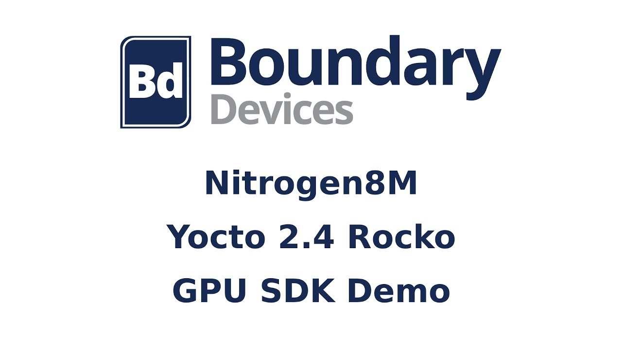 Nitrogen8M - Yocto GPU Demo - Boundary Devices