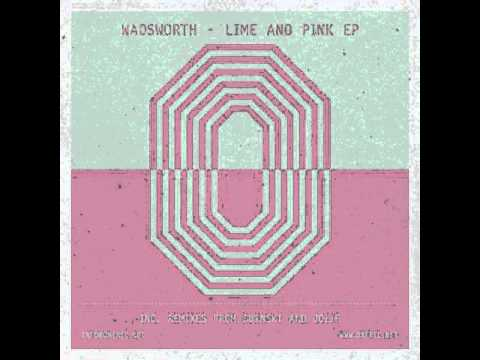 Wadsworth - Lime and Pink (Original Mix)