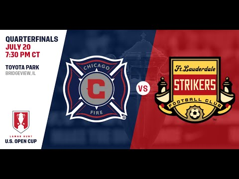 2016 Lamar Hunt U.S. Open Cup - Quarterfinal: Chicago Fire vs. Fort Lauderdale Strikers