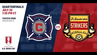2016 Lamar Hunt U.S. Open Cup - Quarterfinal: Chicago Fire vs. Fort Lauderdale Strikers