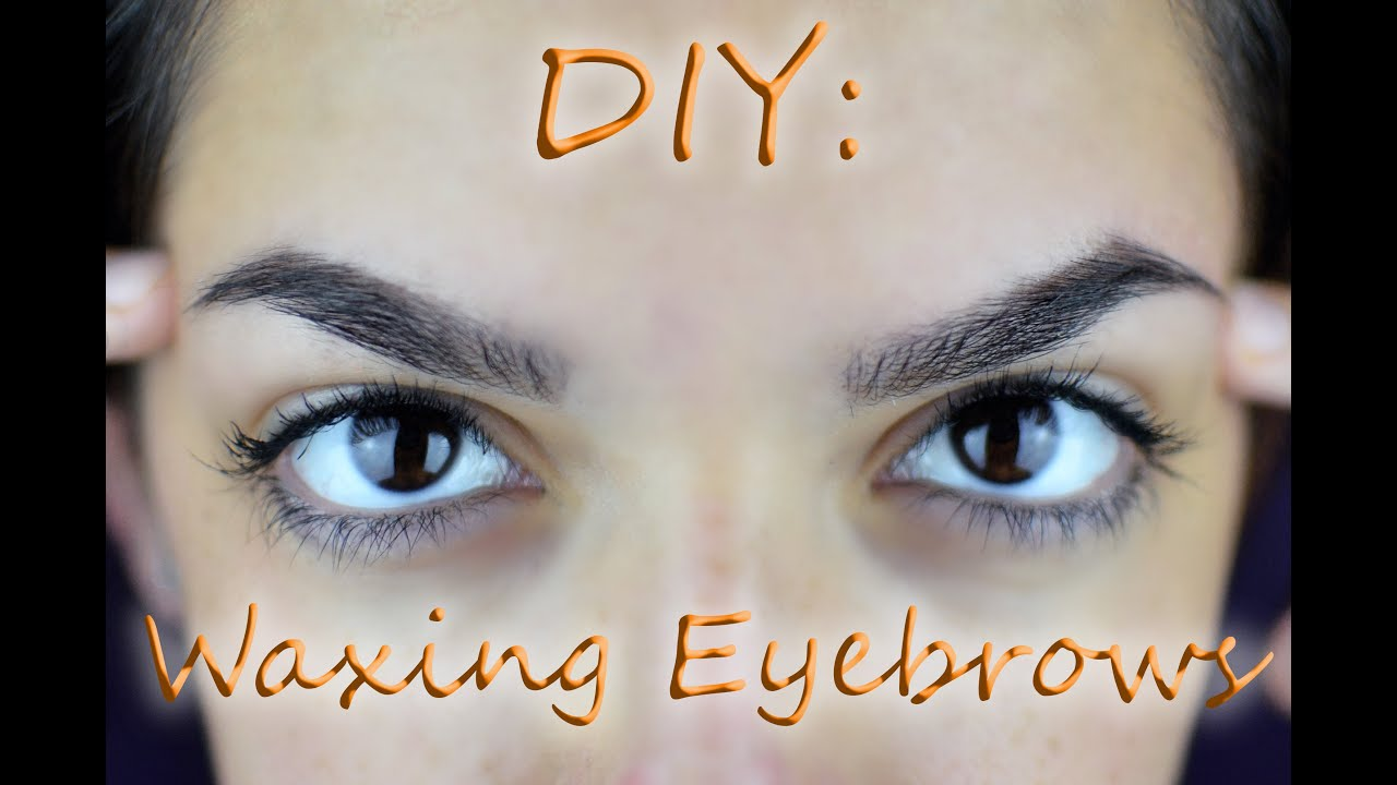 Diy Wax Your Own Eyebrows Youtube