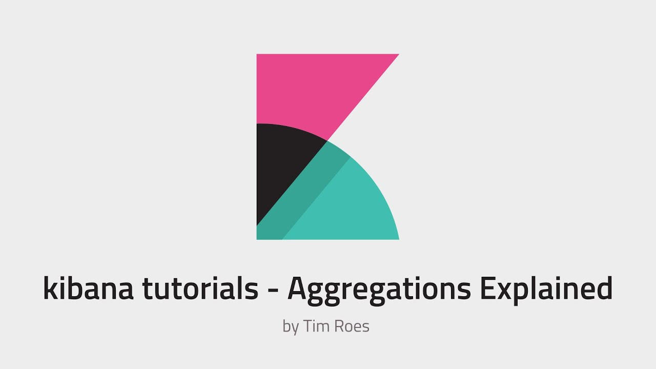 Kibana Aggregations Explained [Kibana Tutorials]