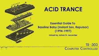 Acid Trance Essential Guide To Bassline Baby 1994 1997 Johan N Lecander