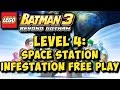LEGO Batman 3 Beyond Gotham: Lvl 4 Space Station Infestation FREE PLAY (All Collectibles)