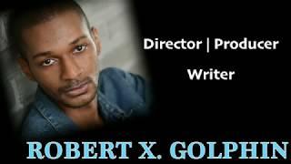 Robert X. Golphin Director Promo
