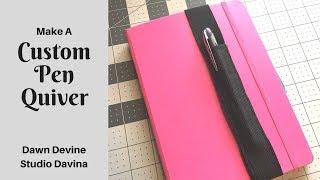 Bujo Notebook Custom Pen Quiver DIY | Dawn Devine ~ Studio Davina