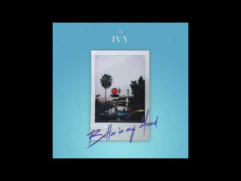 The Ivy - Better In My Head (Official Audio)