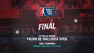 DIRECTO - Final Femenina Palma de Mallorca Open 2016 | World Padel Tour
