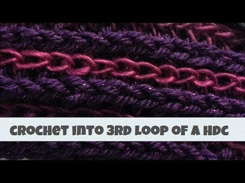 How To Crochet Into The 3rd Loop Of A HDC
