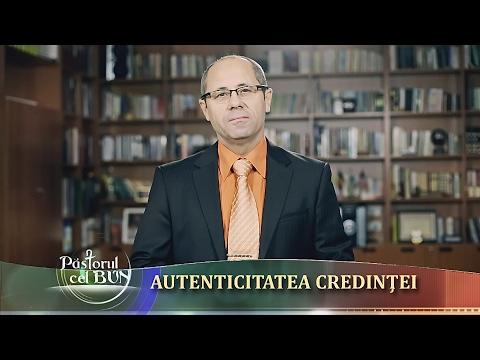 01-2017 Autenticitatea credintei - Luigi Mitoi - Pastorul cel Bun