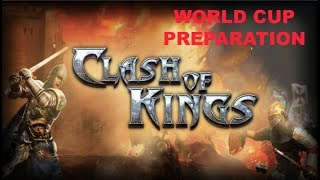 Clash Of Kings : WORLD CUP : Step by Step Preparation