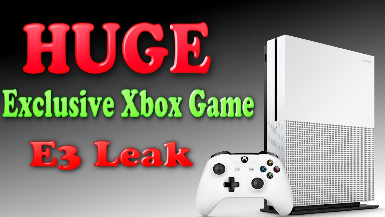 Leaked Xbox One Games HUGE Exclusive ...