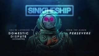 Sink The Ship - Domestic Dispute - Acoustic (OFFICIAL AUDIO)