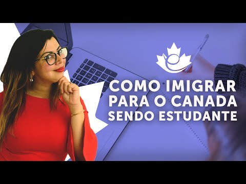 COMO IMIGRAR PARA O CANADÁ SENDO ESTUDANTE