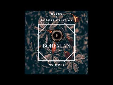 Nesco & Robert Cristian - No More (Original Mix)