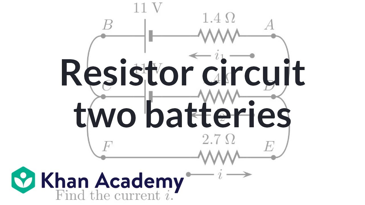 analyzing a resistor circuit with two batteries electrical engineering khan academy [ 1280 x 720 Pixel ]
