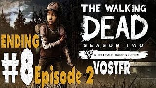The Walking Dead: Saison 2 (VOSTFR) Playthrough - Part 8 (Ending) - (Episode 2) FR HD PC